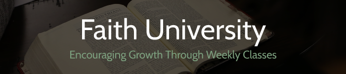 faith university - encouraging growth through weekly classes